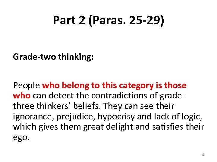 Part 2 (Paras. 25 -29) Grade-two thinking: People who belong to this category is