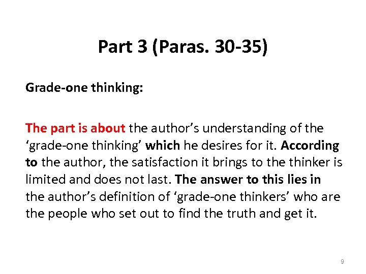 Part 3 (Paras. 30 -35) Grade-one thinking: The part is about the author's understanding