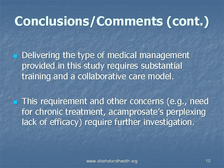 Conclusions/Comments (cont. ) n n Delivering the type of medical management provided in this