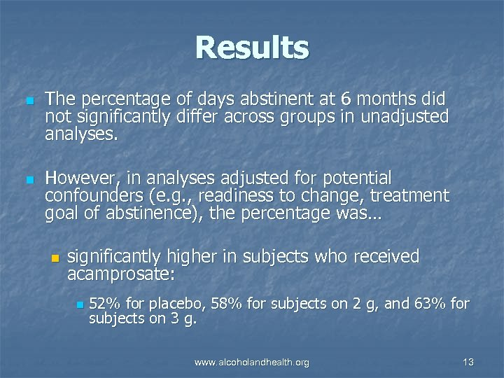 Results n n The percentage of days abstinent at 6 months did not significantly