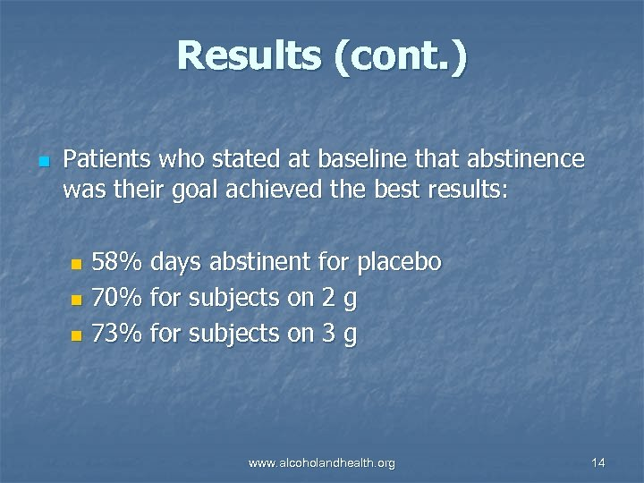 Results (cont. ) n Patients who stated at baseline that abstinence was their goal