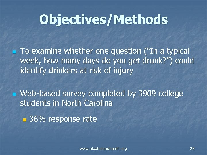 """Objectives/Methods n n To examine whether one question (""""In a typical week, how many"""