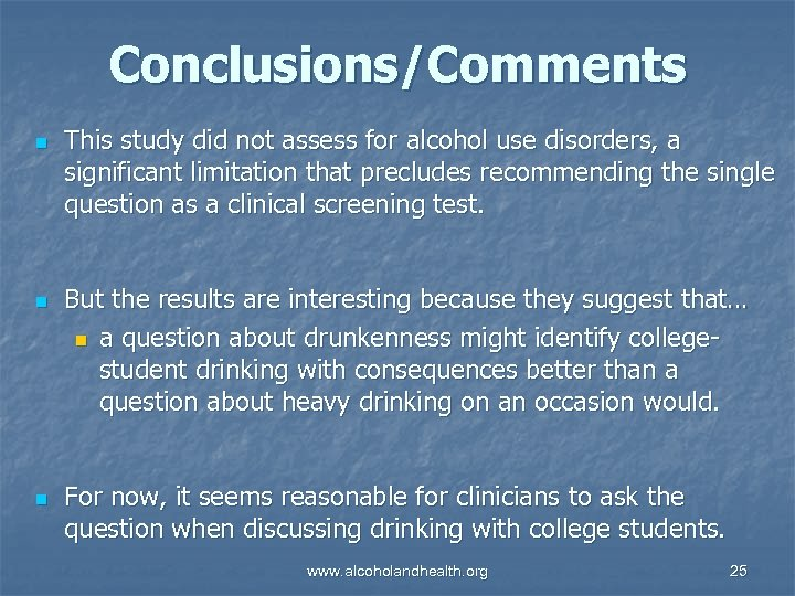 Conclusions/Comments n n n This study did not assess for alcohol use disorders, a