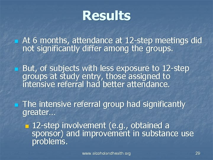 Results n n n At 6 months, attendance at 12 -step meetings did not