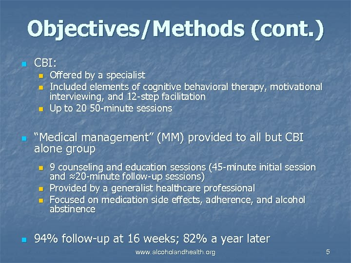 "Objectives/Methods (cont. ) n CBI: n n ""Medical management"" (MM) provided to all but"
