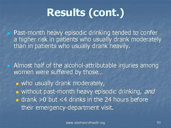 Results (cont. ) n n Past-month heavy episodic drinking tended to confer a higher