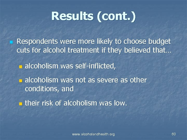 Results (cont. ) n Respondents were more likely to choose budget cuts for alcohol