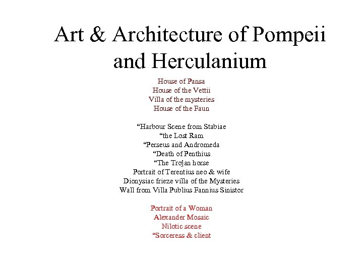 Art & Architecture of Pompeii and Herculanium House of Pansa House of the Vettii