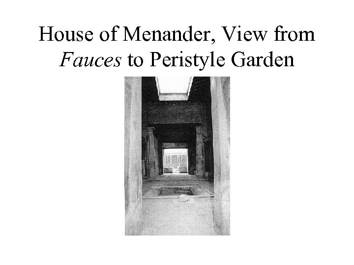 House of Menander, View from Fauces to Peristyle Garden