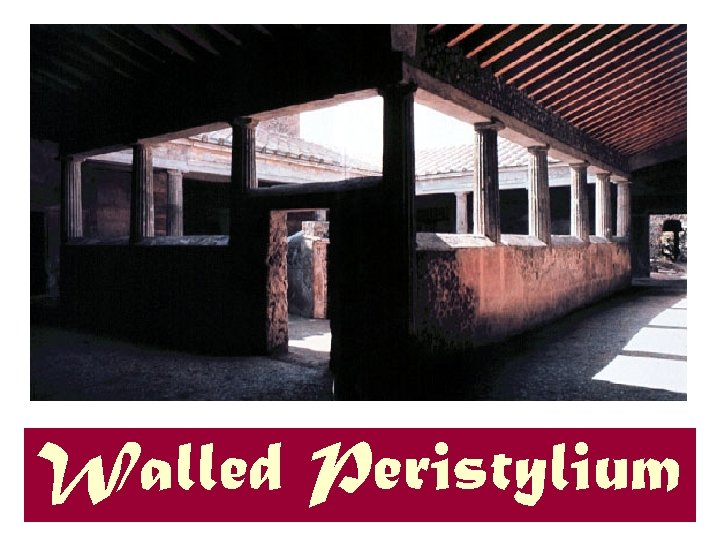 Walled Peristylium
