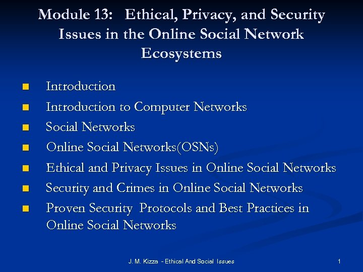 Module 13: Ethical, Privacy, and Security Issues in the Online Social Network Ecosystems n