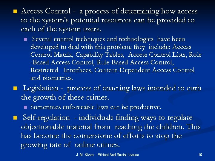n Access Control - a process of determining how access to the system's potential