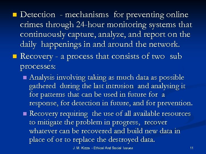 Detection - mechanisms for preventing online crimes through 24 -hour monitoring systems that continuously
