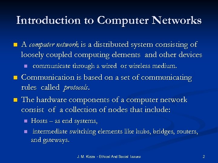 Introduction to Computer Networks n A computer network is a distributed system consisting of