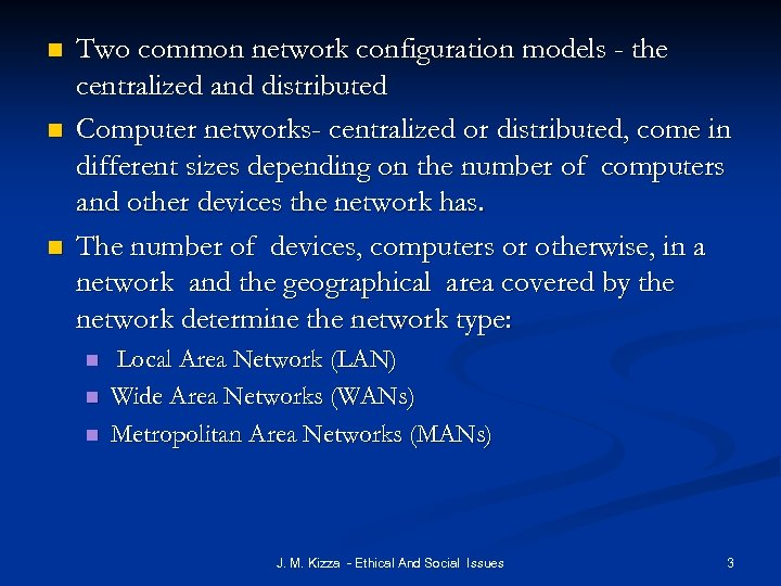n n n Two common network configuration models - the centralized and distributed Computer