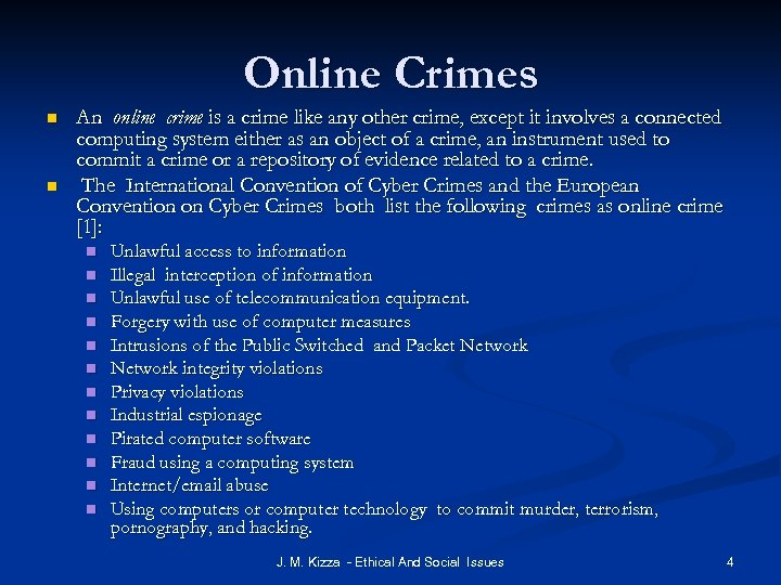 Online Crimes n n An online crime is a crime like any other crime,
