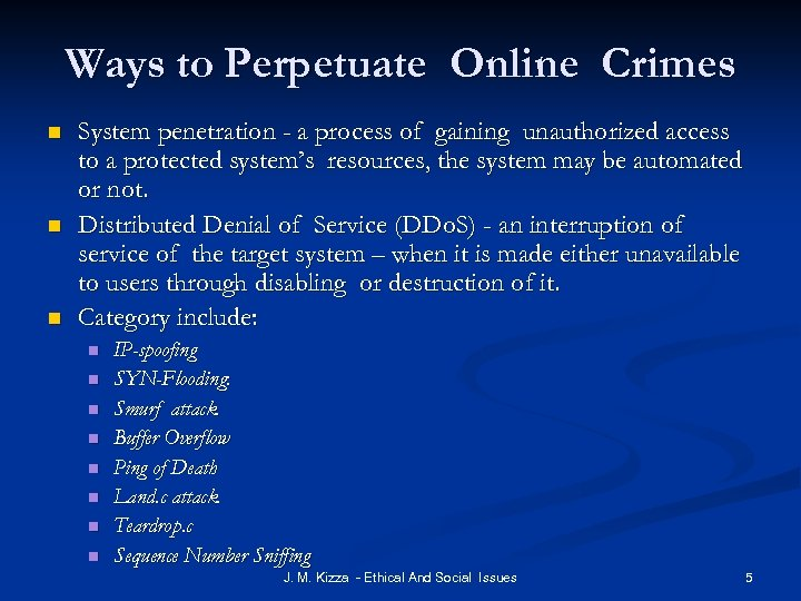 Ways to Perpetuate Online Crimes n n n System penetration - a process of