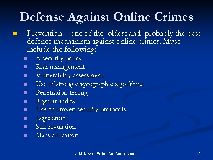 Defense Against Online Crimes n Prevention – one of the oldest and probably the