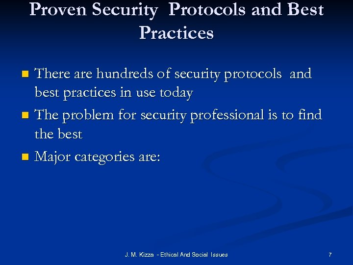 Proven Security Protocols and Best Practices There are hundreds of security protocols and best