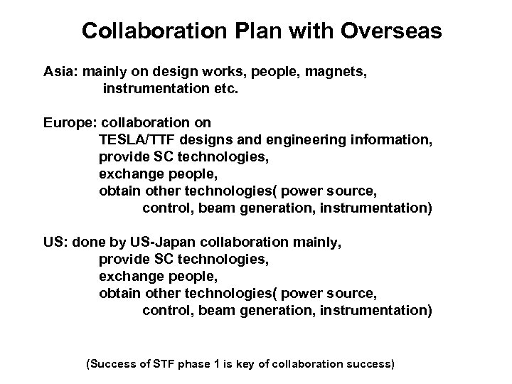 Collaboration Plan with Overseas Asia: mainly on design works, people, magnets, instrumentation etc. Europe: