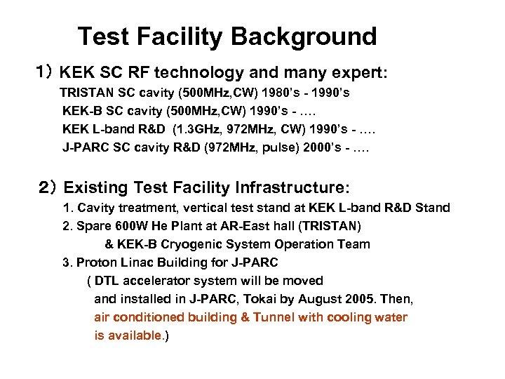 Test Facility Background 1) KEK SC RF technology and many expert: TRISTAN SC cavity