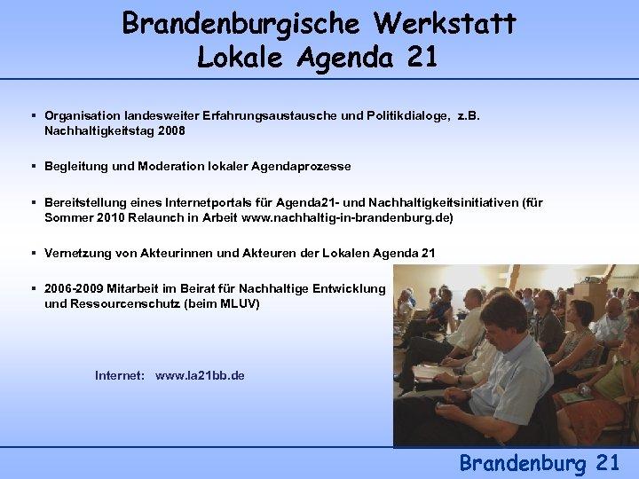 Brandenburgische Werkstatt Lokale Agenda 21 § Organisation landesweiter Erfahrungsaustausche und Politikdialoge, z. B. Nachhaltigkeitstag