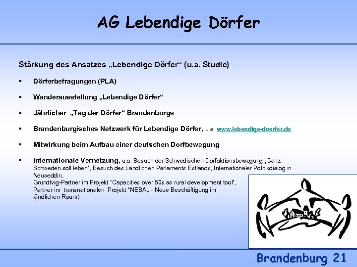 "AG Lebendige Dörfer Stärkung des Ansatzes ""Lebendige Dörfer"" (u. a. Studie) § Dörferbefragungen (PLA)"