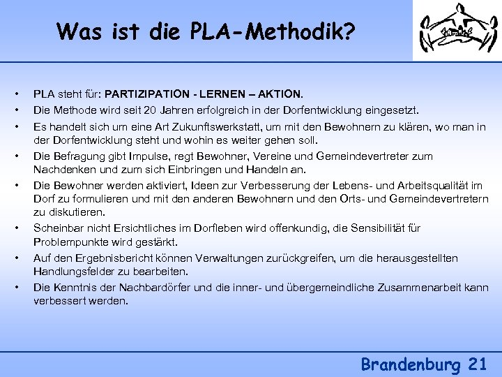 Was ist die PLA-Methodik? • • PLA steht für: PARTIZIPATION - LERNEN – AKTION.