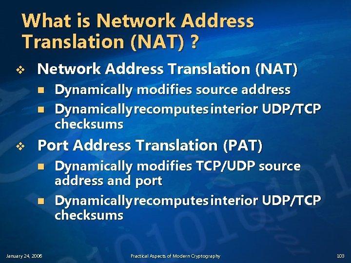 What is Network Address Translation (NAT) ? v Network Address Translation (NAT) n n