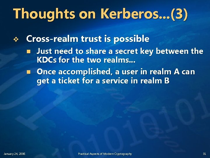 Thoughts on Kerberos. . . (3) v Cross-realm trust is possible n n January