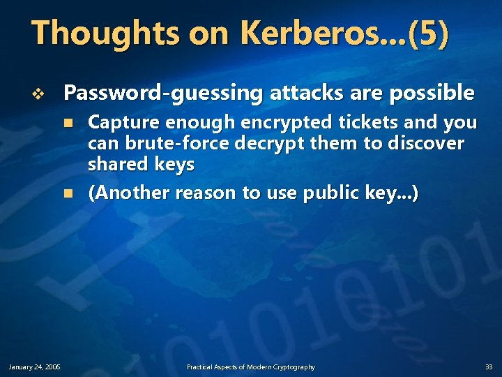 Thoughts on Kerberos. . . (5) v Password-guessing attacks are possible n n January