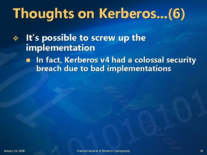 Thoughts on Kerberos. . . (6) v It's possible to screw up the implementation