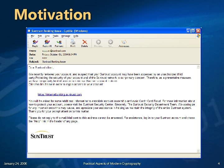 Motivation January 24, 2006 Practical Aspects of Modern Cryptography 4