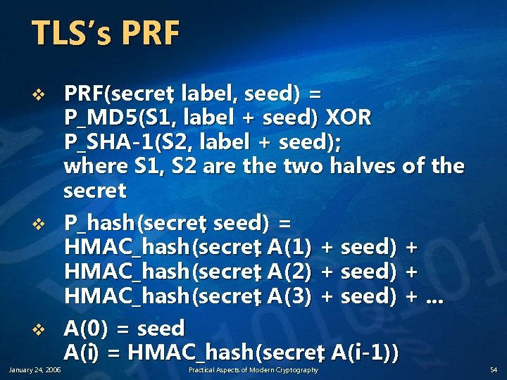TLS's PRF v v v January 24, 2006 PRF(secret label, seed) = , P_MD