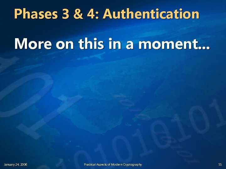 Phases 3 & 4: Authentication More on this in a moment. . . January