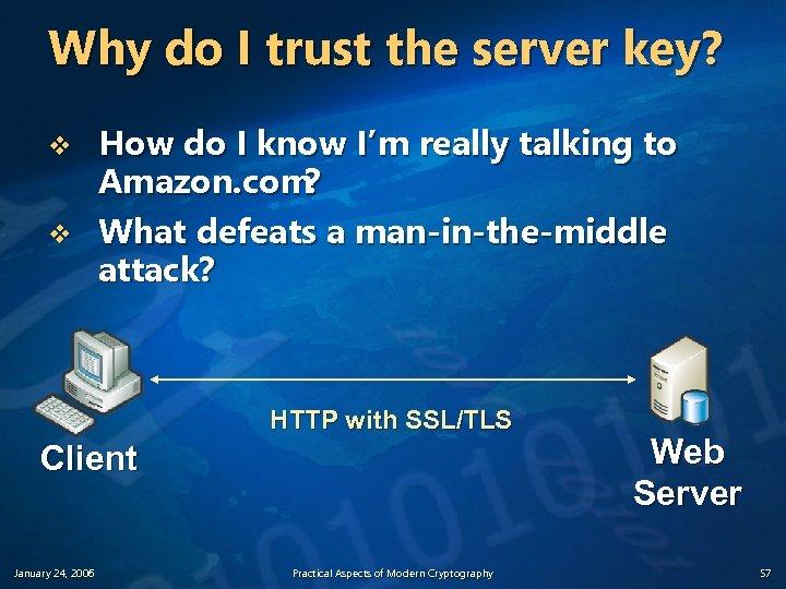Why do I trust the server key? v v How do I know I'm