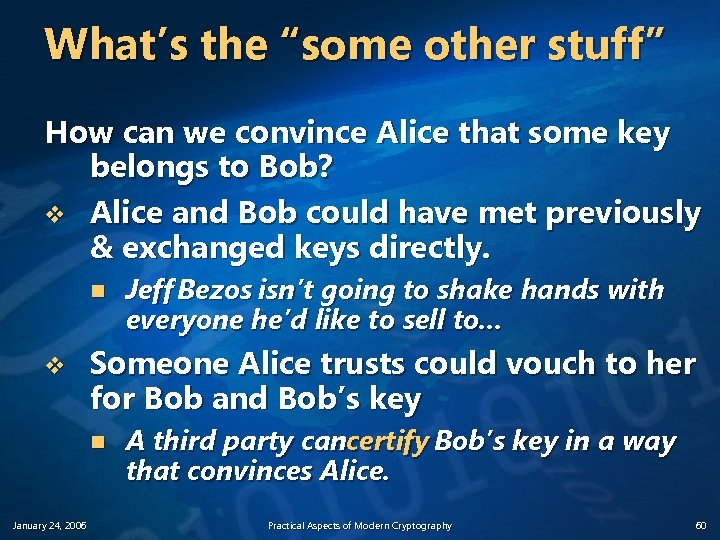 """What's the """"some other stuff"""" How can we convince Alice that some key belongs"""