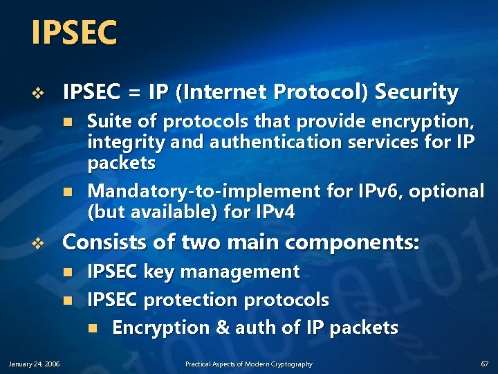 IPSEC v IPSEC = IP (Internet Protocol) Security n n v Consists of two