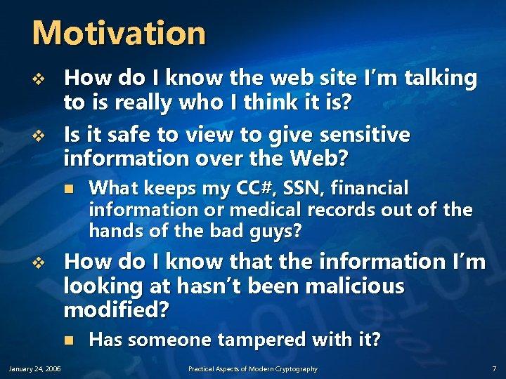 Motivation v v How do I know the web site I'm talking to is