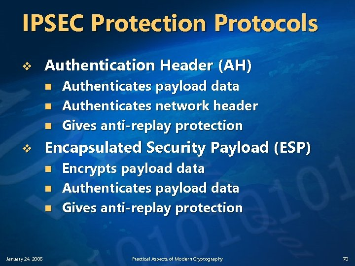 IPSEC Protection Protocols v Authentication Header (AH) n n n v Encapsulated Security Payload