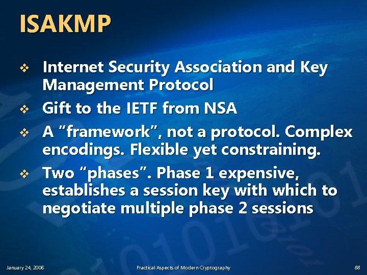 ISAKMP v v Internet Security Association and Key Management Protocol Gift to the IETF