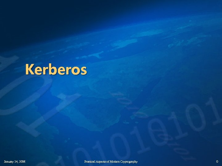 Kerberos January 24, 2006 Practical Aspects of Modern Cryptography 0