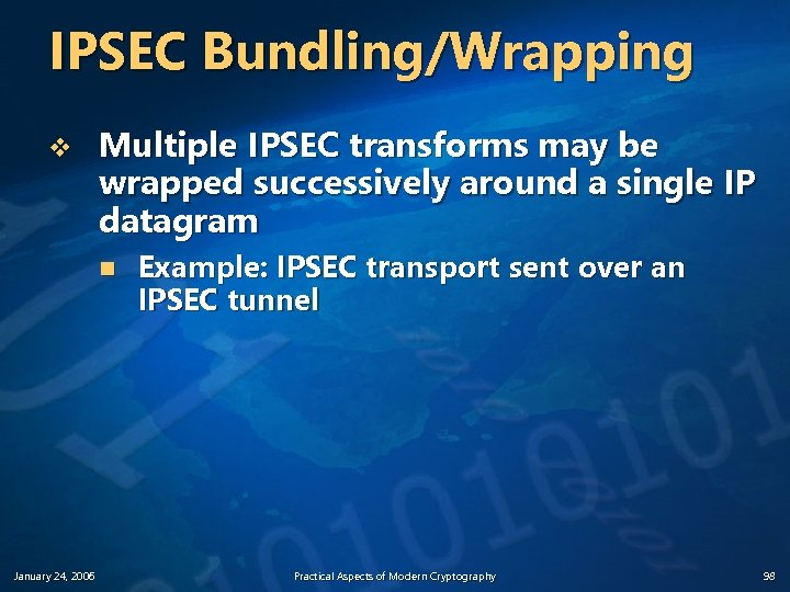 IPSEC Bundling/Wrapping v Multiple IPSEC transforms may be wrapped successively around a single IP