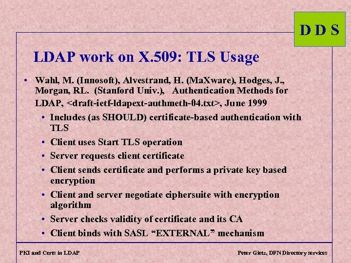 DDS LDAP work on X. 509: TLS Usage • Wahl, M. (Innosoft), Alvestrand, H.