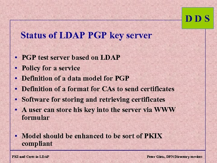 DDS Status of LDAP PGP key server • • • PGP test server based