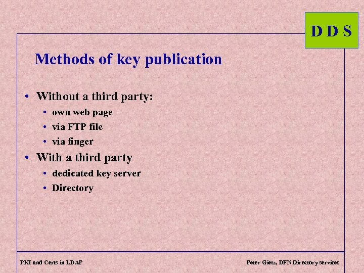 DDS Methods of key publication • Without a third party: • own web page