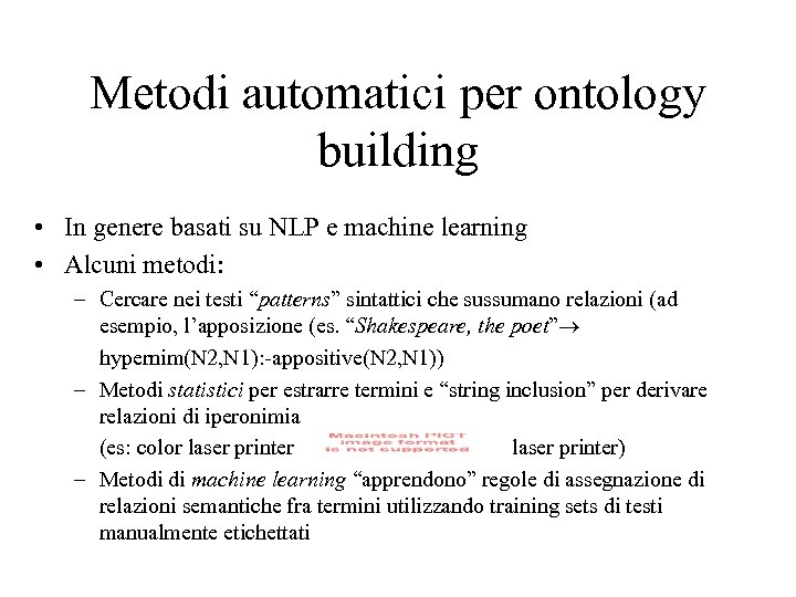 Metodi automatici per ontology building • In genere basati su NLP e machine learning