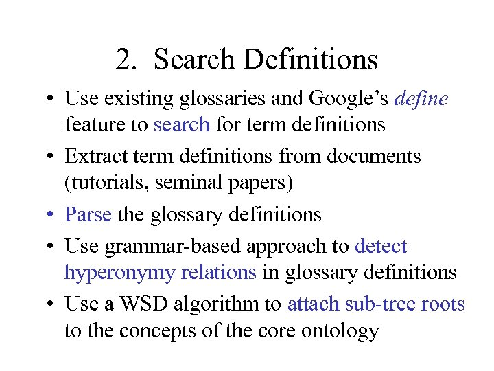 2. Search Definitions • Use existing glossaries and Google's define feature to search for
