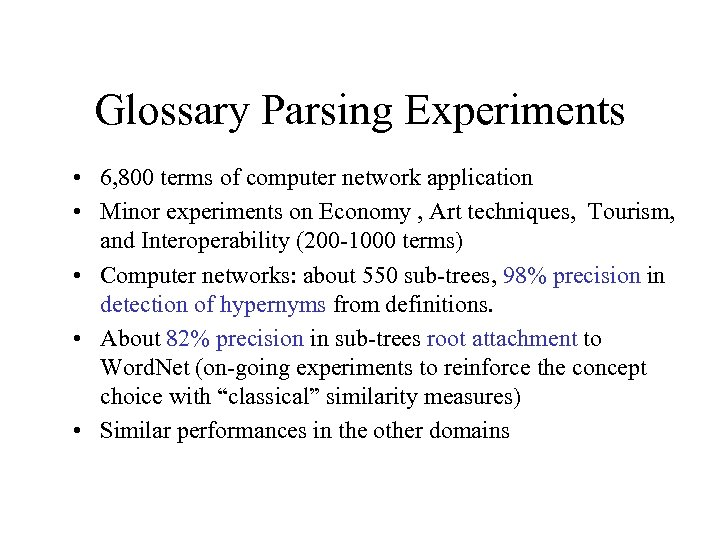 Glossary Parsing Experiments • 6, 800 terms of computer network application • Minor experiments