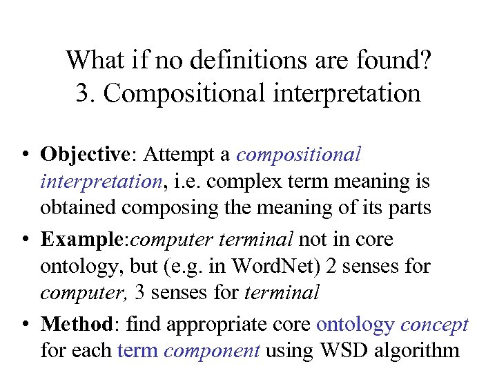 What if no definitions are found? 3. Compositional interpretation • Objective: Attempt a compositional